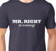 Mr Right in Training Unisex T-Shirt