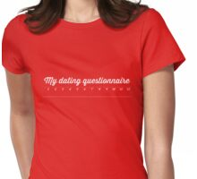 My dating questionnaire Womens Fitted T-Shirt