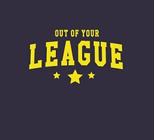 Out of your league Womens Fitted T-Shirt