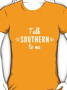 Talk southern to me T-Shirt