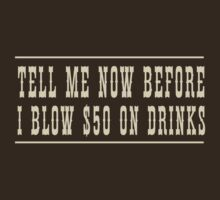 Tell me before I blow $50 on drinks by artack