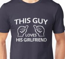 This guy loves his girlfriend Unisex T-Shirt