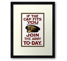 If The Cap Fits You -- Join The Army Framed Print