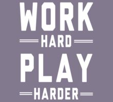 Work Hard. Play Harder by artack
