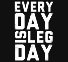 Everyday is Leg Day! by Look Human