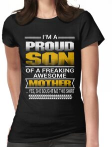 Proud Son Of A Freaking Awesome Mother Womens Fitted T-Shirt