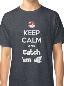 Catch 'em All! Classic T-Shirt