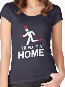 I tried it at home Women's Fitted Scoop T-Shirt