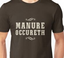 Manure Occureth Unisex T-Shirt