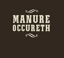 Manure Occureth T-Shirt
