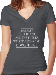 The past, present and future walked into a bar. It was tense Women's Fitted V-Neck T-Shirt