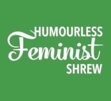 Humourless Feminist Shrew (UK) Baby Tee