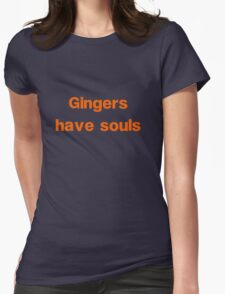 Gingers have souls Womens Fitted T-Shirt