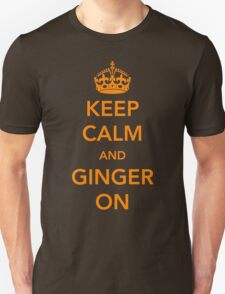Keep Calm and Ginger On Unisex T-Shirt