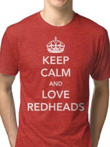 Keep Calm and Love Redheads Tri-blend T-Shirt