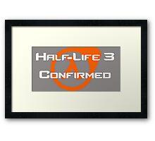Half-life 3 Confirmed Framed Print
