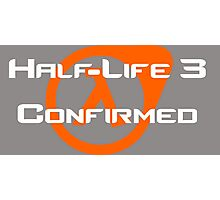 Half-life 3 Confirmed Photographic Print