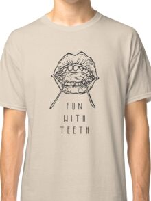 Fun With Teeth :D Classic T-Shirt