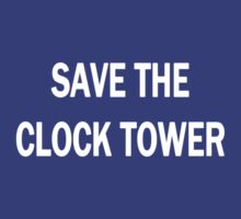 Save The Clock Tower (White) by trevorbrayall