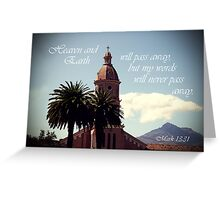 Heaven and Earth Will Pass Away Greeting Card