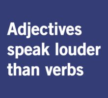 Adjectives Speak Louder Than Words by trends