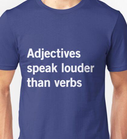 Adjectives Speak Louder Than Words Unisex T-Shirt
