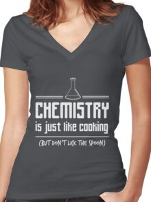Chemistry is like cooking but don't lick the spoon t-shirt Women's Fitted V-Neck T-Shirt