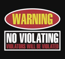 Warning No Violating by David Ayala