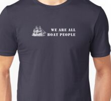we are all boat people Unisex T-Shirt