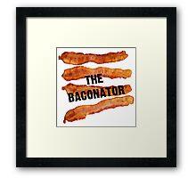The Baconator - The Ultimate Bacon Lover Framed Print
