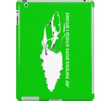 iPad Case - My Parents Don't Know I Smoke - Green iPad Case/Skin