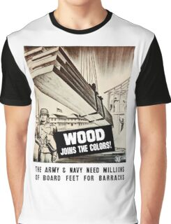 Wood Joins The Colors -- Army WWII Graphic T-Shirt