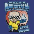 Walt's Blue Crystal by scott sirag