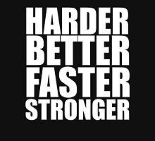 Harder Better Faster Stronger Unisex T-Shirt