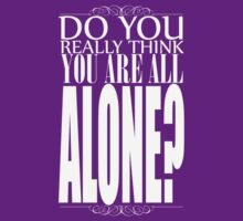 Do you really think you are all alone? by Mitte