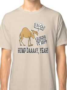 Hump Day • Camel Classic T-Shirt