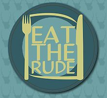 Eat The Rude (Green) by KitsuneDesigns
