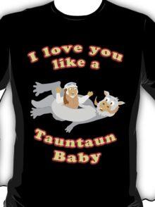 I Love you like a Tauntaun Baby T-Shirt