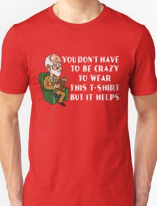 Freud - Yuo Don't Have t be Crazy to wear this t-shirt   Unisex T-Shirt