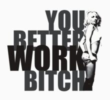 WORK B!TCH by Darrencosgrove