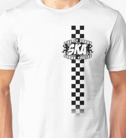 Live to Skank! Unisex T-Shirt