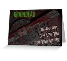 Braindead Greeting Card