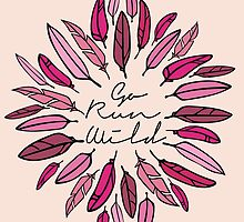 Go run wild boho feather instagram camping nature typography by Big Kidult