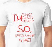 Be Crazy Unisex T-Shirt