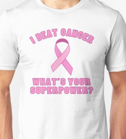 I Beat Cancer (Superpower) Unisex T-Shirt