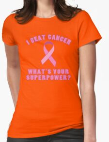 I Beat Cancer (Superpower) Womens Fitted T-Shirt