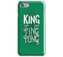 King of Ping Pong iPhone Case/Skin