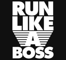 Run Like A Boss by Look Human