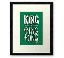 King of Ping Pong Framed Print