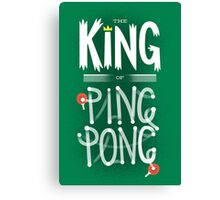 King of Ping Pong Canvas Print